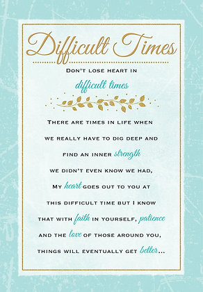 Difficult Times - Heartfelt Wishes