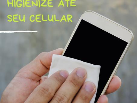 Preciso higienizar o celular?