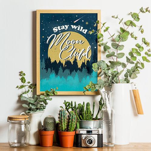 Stay Wild Moon Child Print