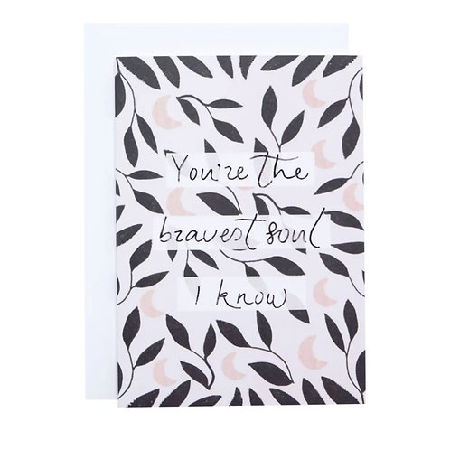 You're The Bravest Soul I Know Card