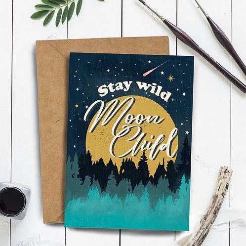 Stay Wild Moon Child Card