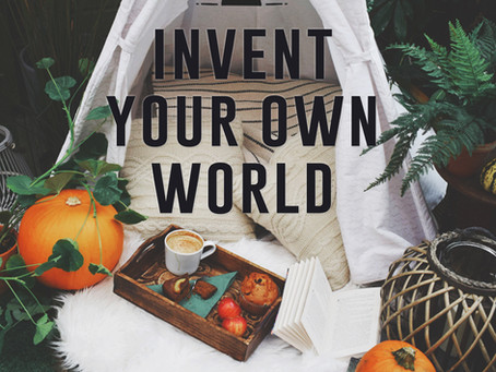 Invent Your Own World- Mental Health Awareness Week
