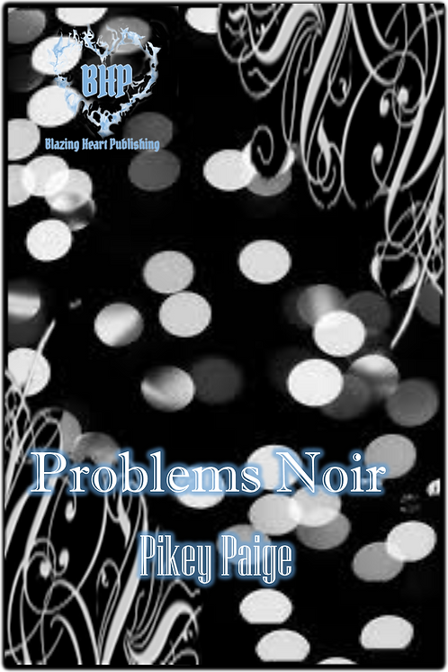 Problems Noir by Pikey Paige