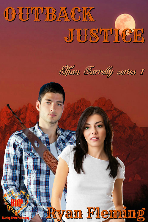 Outback Justice (Ethan Farrelly Series 1) by Ryan Fleming