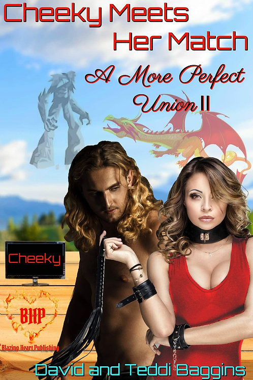 Cheeky Meets Her Match [A More Perfect Union 2] by David & Teddi Baggins