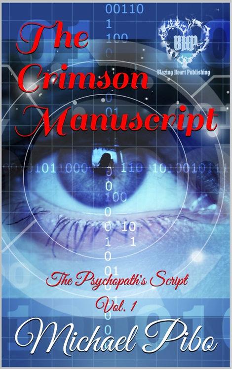 The Crimson Manuscript [The Psychopath's Script 1] by Michael Pibo