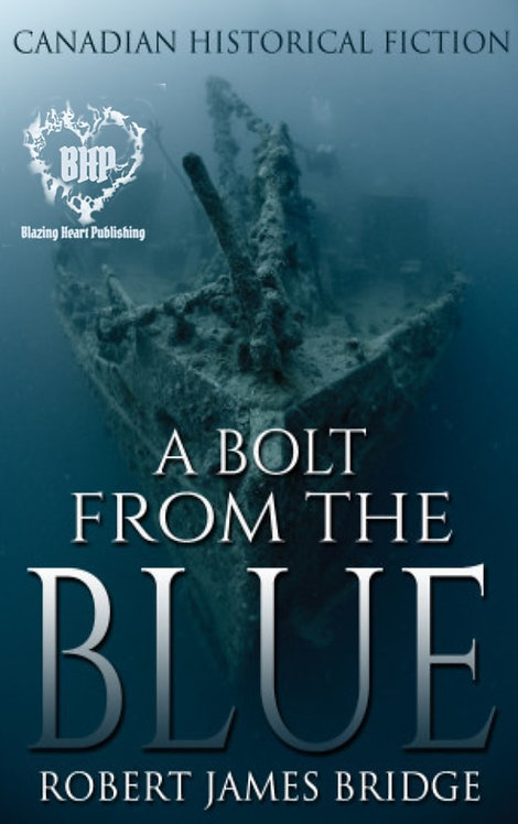 A Bolt From The Blue by Robert James Bridge