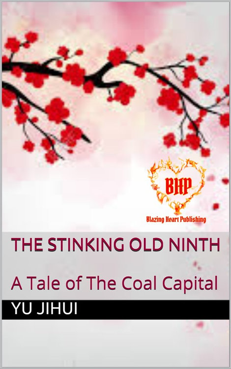 The Stinking Old Ninth (A Tale of The Coal Capital) by Yu Jihui