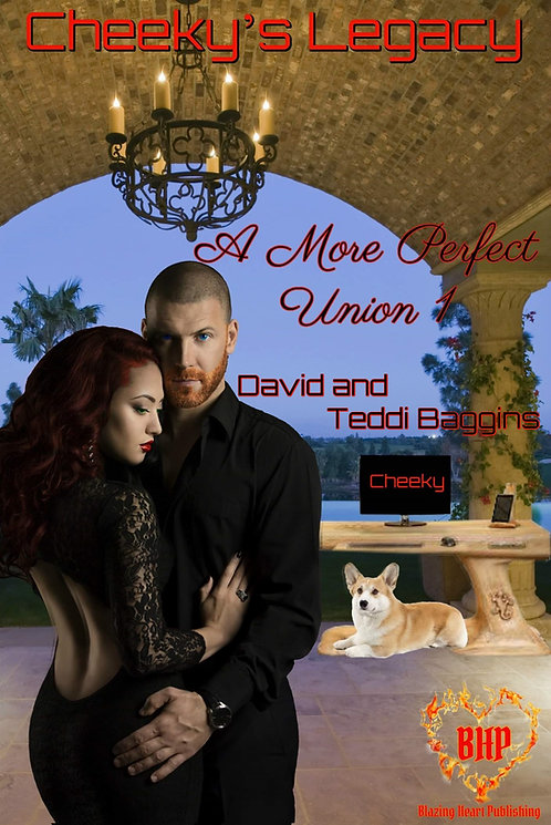 Cheeky's Legacy [A More Perfect Union 1] by David & Teddi Baggins
