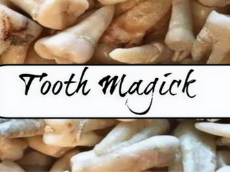 Tooth Magick