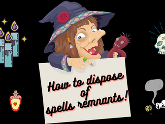 How to dispose of spells remnants