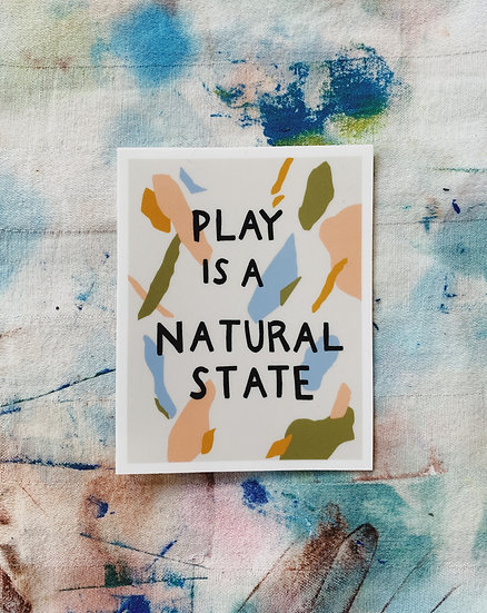 Play Is A Natural State Sticker