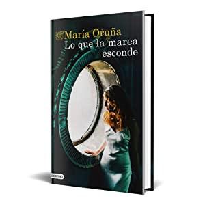 Lo que la marea esconde, de María Oruña