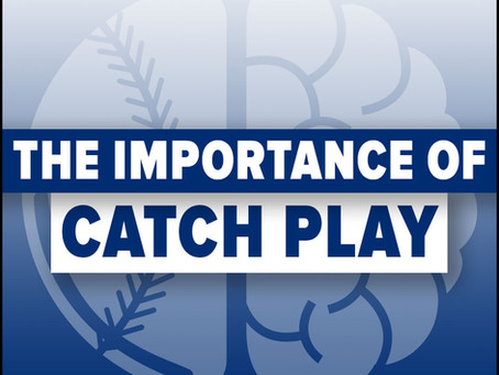 The Importance of Catch Play
