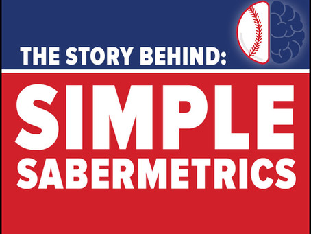 The Story Behind Simple Sabermetrics