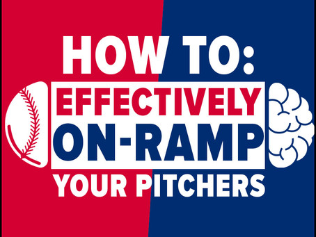 How To Effectively On-Ramp For Pitchers: A Workload Management Guide