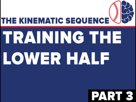 The Kinematic Sequence - Proximal to Distal (Part 3) Training the Lower Half