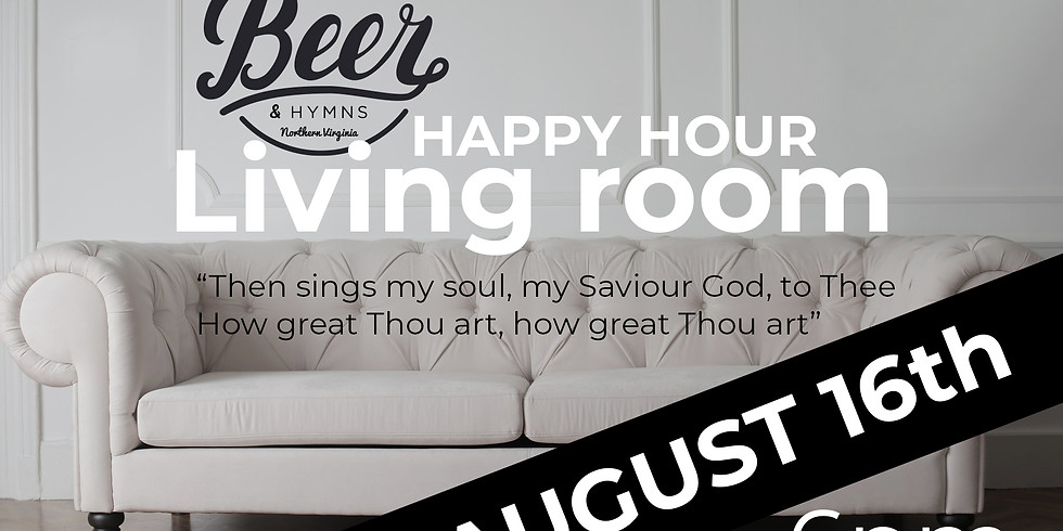 Beer & Hymns Living Room Happy Hour