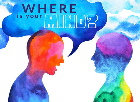 Where is your mind?