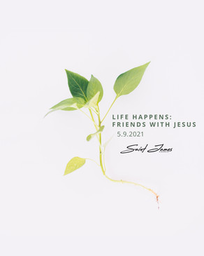 Life Happens: Friends with Jesus
