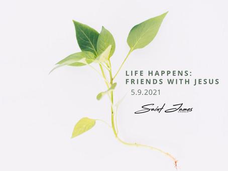 Life Happens: Friends with Jesus