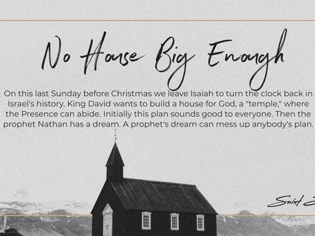 No House Big Enough