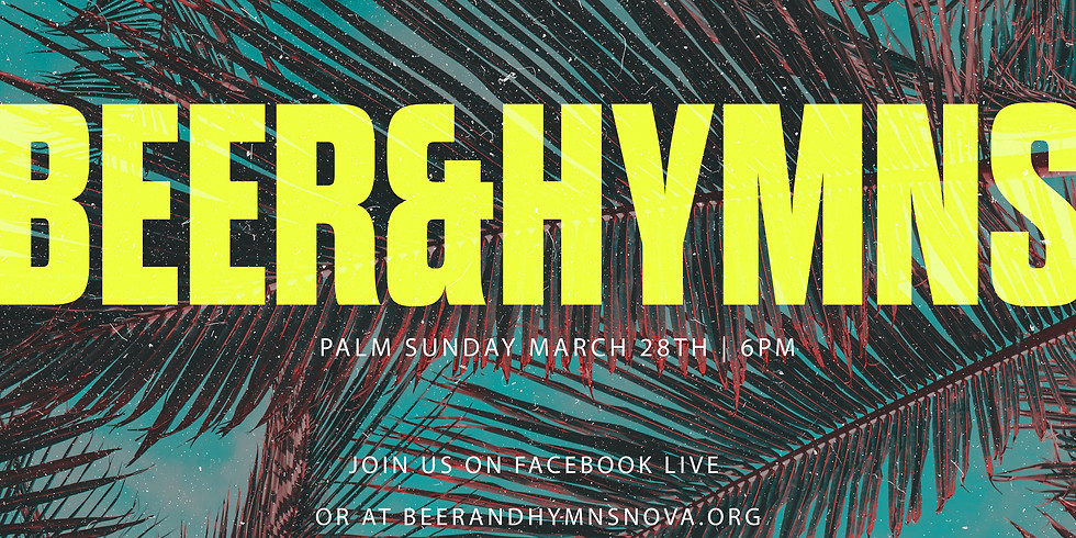 Beer & Hymns Palm Sunday Live
