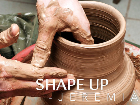 Jeremiah: Shape Up