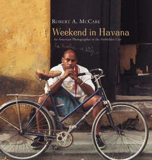 Weekend in Havana: An American Photograp