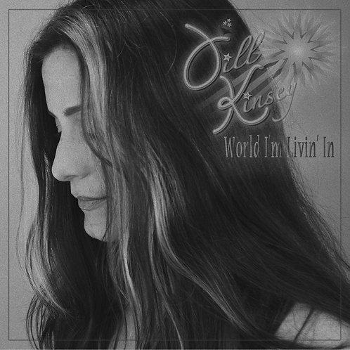 WORLD I'M LIVIN' IN (EP) - Jill Kinsey (CD Album)