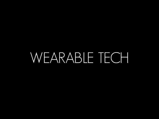 Wearable Tech