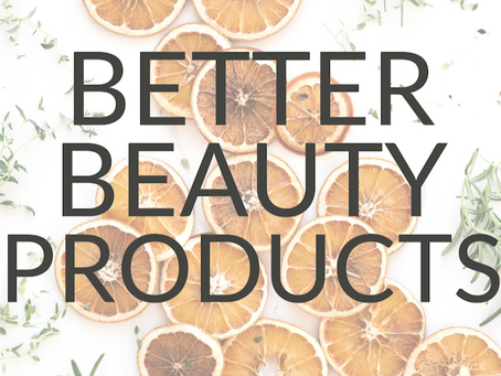 Better Beauty means Safer, Paraben Free Products