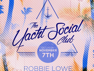 Robbie Lowe headlines The Yacht Social Club season opener & first 2016 date announced!