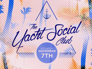HAVE YOU HEARD… THE YACHT SOCIAL CLUB IS BACK?