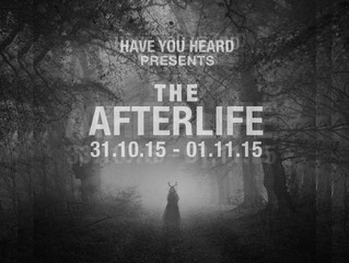 HAVE YOU HEARD PRESENTS... THE AFTERLIFE