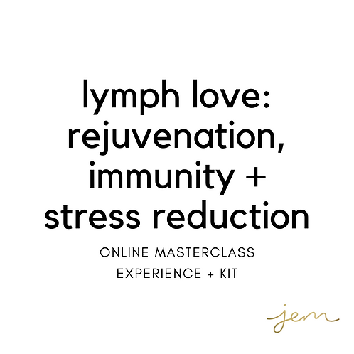 Lymph Love Online Masterclass Experience + Kit