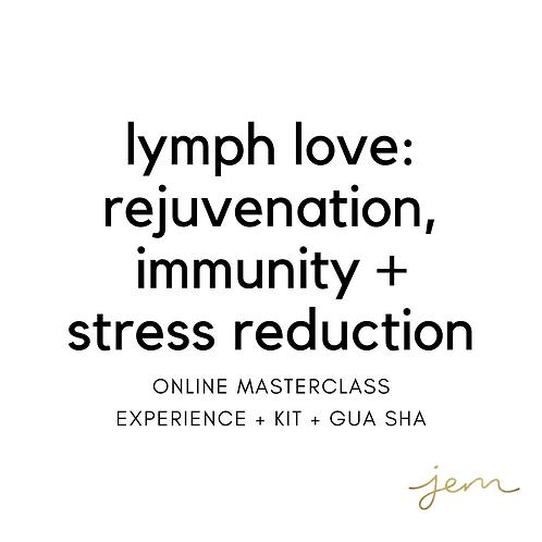 Lymph Love Online Masterclass Experience + Kit + Gua Sha