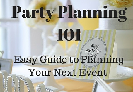 PARTY PLANNING 101: EASY GUIDE TO PLANNING YOUR NEXT EVENT