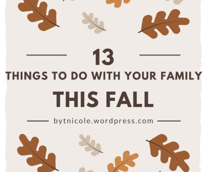 13 THINGS TO DO WITH YOUR FAMILY THIS FALL