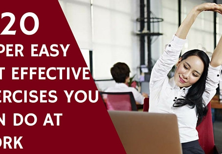 20 SUPER EASY BUT EFFECTIVE EXERCISES YOU CAN DO AT WORK