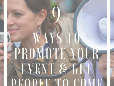 9 Ways to Promote Your Event & Get People to Come
