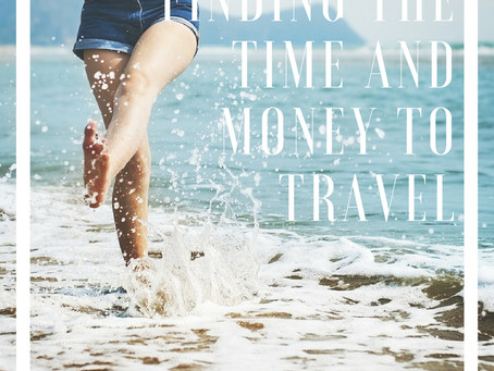 Finding The Time And Money To Travel