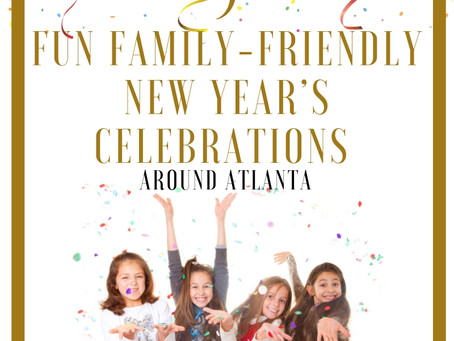 9 Fun-Filled Family-Friendly New Year's Celebrations Around Atlanta
