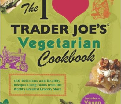 "The ""I Love Trader Joe's"" Vegetarian Cookbook"