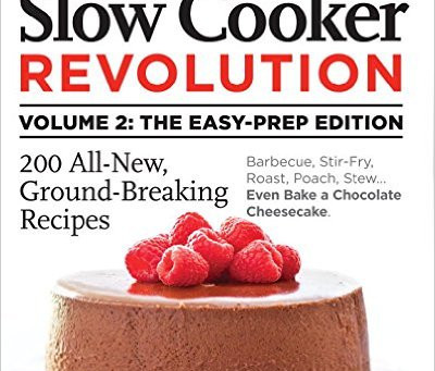 Slow Cooker Revolution Vol 2