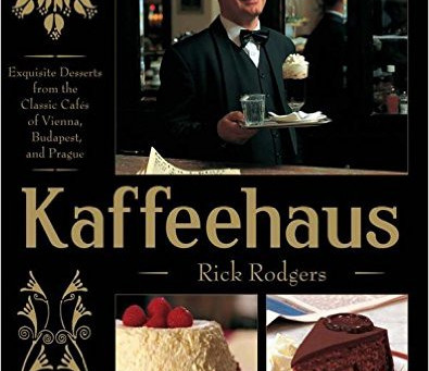Kaffeehaus: Exquisite Desserts from the Classic Cafés of Vienna, Budapest, and Prague