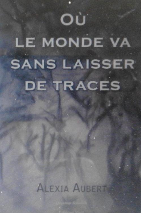 """Romance """"Où le monde va sans laisser de traces"""" Editions Maïa"""
