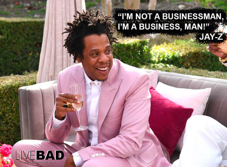 All The Record Labels Refused To Sign Him. Now He's A Billionaire. Jay-Z Teaches Us How To Live Bad.