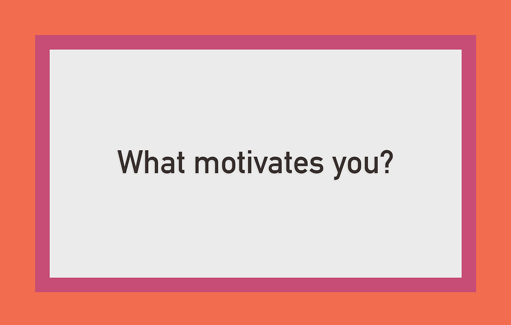 Cassandra Ann - Interview question: What motivates you?