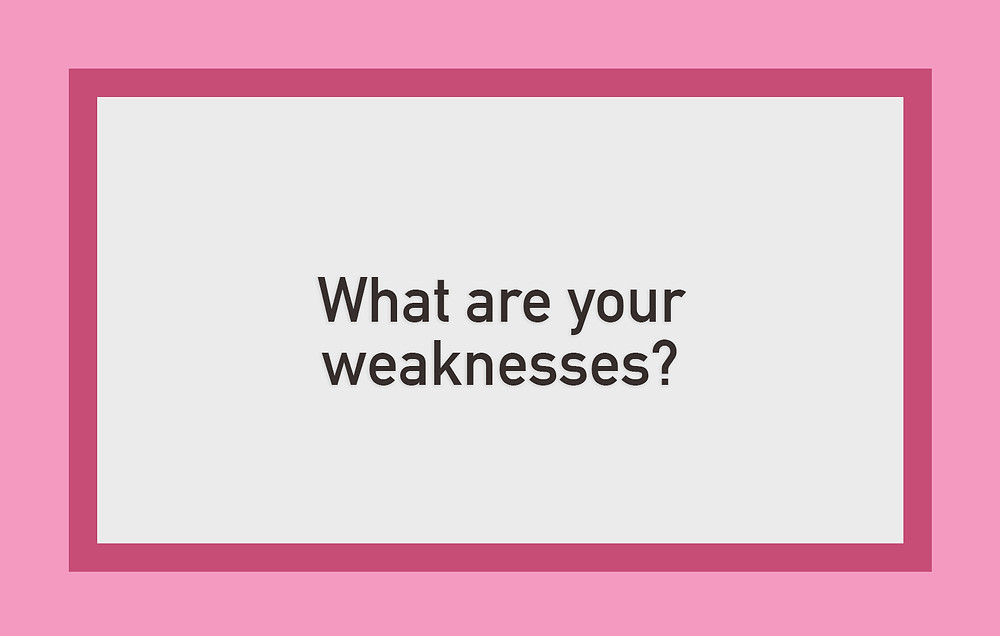 Cassandra Ann - Interview question: What are your weaknesses